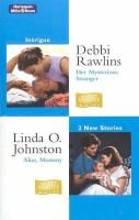 Intrigue Duo - Her Mysterious Stranger / Alias, Mommy (Paperback): Debbi Rawlins, Linda O Johnston
