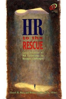 HR to the Rescue (Electronic book text): Edward M. Mone, Manuel London Ph.D.