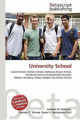 University School (Paperback): Lambert M. Surhone, Mariam T. Tennoe, Susan F. Henssonow