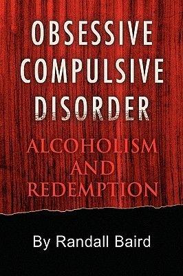 Obsessive Compulsive Disorder (Paperback): Randall Baird