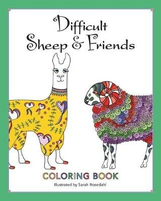 Difficult Sheep & Friends - Coloring Book (Paperback): Sarah Rosedahl