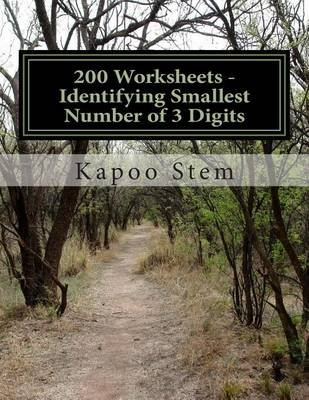 200 Worksheets - Identifying Smallest Number of 3 Digits - Math Practice Workbook (Paperback): Kapoo Stem