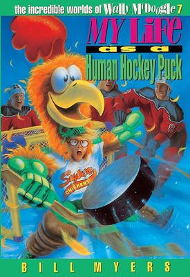 My Life as a Human Hockey Puck (Hardcover, Turtleback Scho): Bill Myers