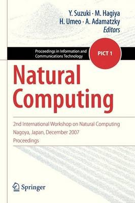 Natural Computing - 2nd International Workshop on Natural Computing Nagoya, Japan, December 2007, Proceedings (Paperback, 2009...
