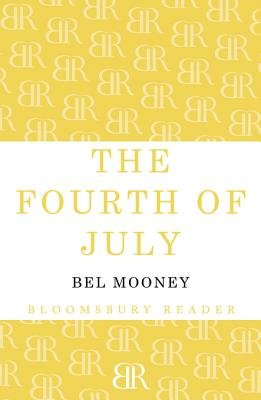 The Fourth of July (Electronic book text): Bel Mooney