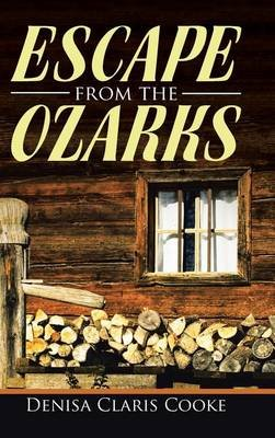 Escape from the Ozarks (Hardcover): Denisa Claris Cooke