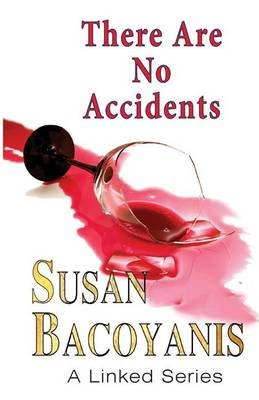 There Are No Accidents (Paperback): Susan Bacoyanis