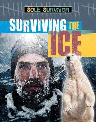 Surviving the Ice (Electronic book text): Louise A. Spilsbury