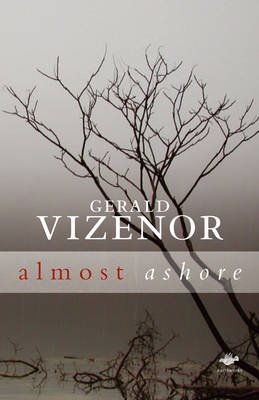 Almost Ashore (Paperback, New): Gerald Robert Vizenor