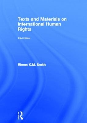 Texts and Materials on International Human Rights (Hardcover, 3rd New edition): Rhona K.M. Smith