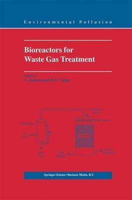Bioreactors for Waste Gas Treatment (Hardcover, 2001 ed.): C. Kennes, M.C. Veiga