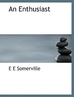 An Enthusiast (Large print, Paperback, large type edition): Edith Onone Somerville
