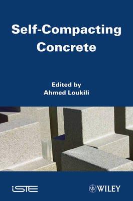 Self Compacting Concrete (Hardcover): Ahmed Loukili