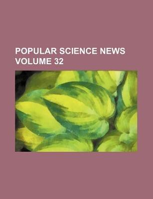 Popular Science News Volume 32 (Paperback): Books Group