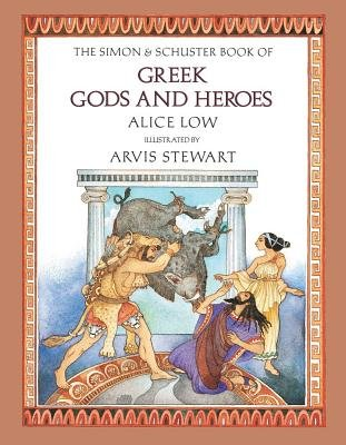 The Simon and Schuster Book of Greek Gods and Heroes (Hardcover): Alice Low