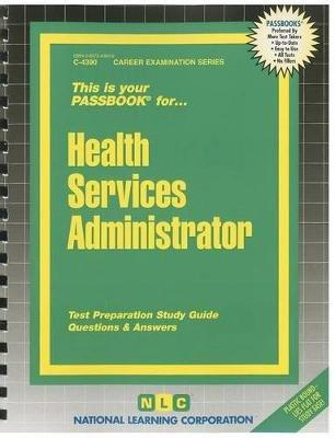Health Services Administrator (Spiral bound): Jack Rudman