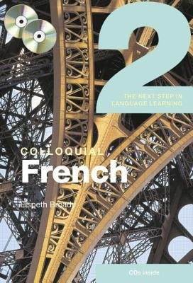Colloquial French 2 - The Next Step in Language Learning (Book): Elspeth Broady