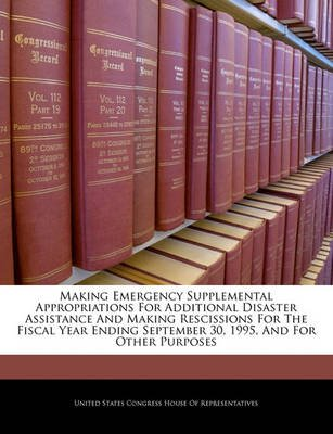 Making Emergency Supplemental Appropriations for Additional Disaster Assistance and Making Rescissions for the Fiscal Year...