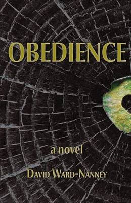 A Particular Obedience - a Novel (Paperback): David Ward-Nanney
