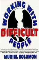 Working with Difficult People (Paperback): Muriel Solomon