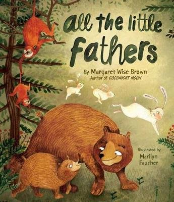 All the Little Fathers (Hardcover): Margaret Wise Brown