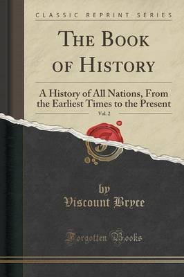 The Book of History, Vol. 2 - A History of All Nations, from the Earliest Times to the Present (Classic Reprint) (Paperback):...