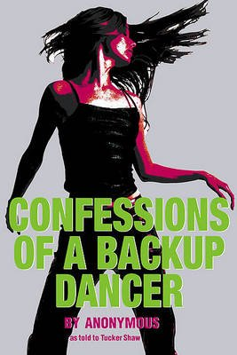 Confessions of a Backup Dancer (Hardcover): Anonymous