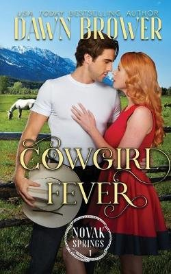Cowgirl Fever (Paperback): Dawn Brower