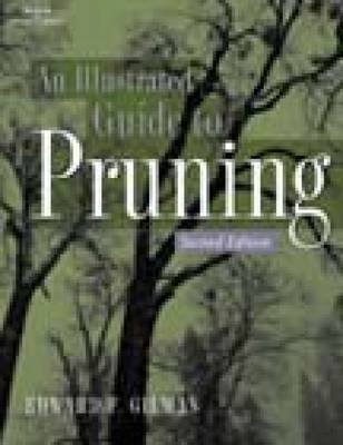 Illustrated Guide to Pruning (Paperback, 2nd Revised edition): Edward F. Gilman