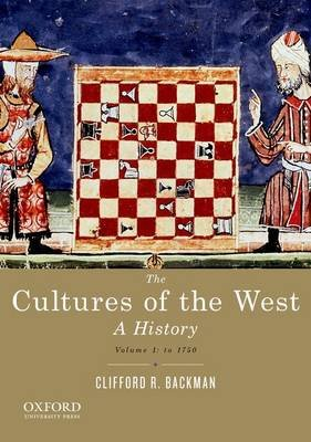 The Cultures of the West, Volume 1 - A History: To 1750 (Paperback): Clifford R. Backman