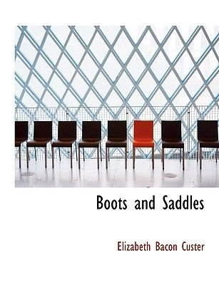 Boots and Saddles (Large print, Paperback, large type edition): Elizabeth Bacon Custer