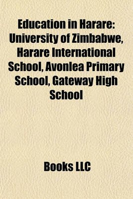 Education in Harare - University of Zimbabwe (Paperback): Books Llc