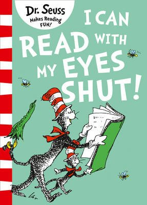 I Can Read with my Eyes Shut (Paperback, Green Back Book edition): Dr. Seuss