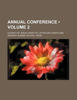 Annual Conference (Volume 2) (Paperback): Church Of Jesus Christ of Saints