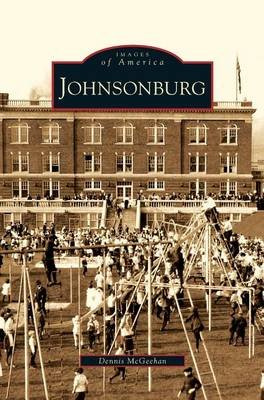 Johnsonburg (Hardcover): Dennis McGeehan