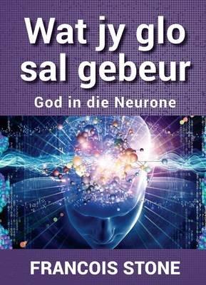 Wat Jy Glo Sal Gebeur (Afrikaans, Paperback):