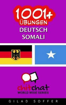 1001+ Ubungen Deutsch - Somali (German, Paperback): Gilad Soffer