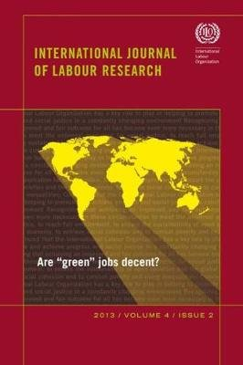 "International Journal of Labour Research - Are ""Green"" Jobs Decent? (Paperback, 2012): International Labor Office"