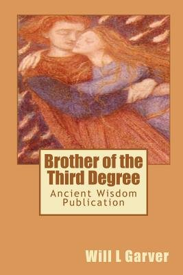 Brother of the Third Degree (Paperback): Will L. Garver