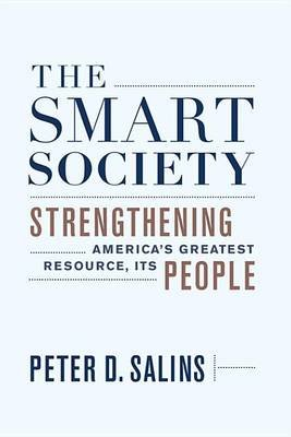 The Smart Society - Strengthening America's Greatest Resource, Its People (Electronic book text): Peter D. Salins