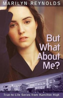 But What about Me? (Paperback): Marilyn Reynolds