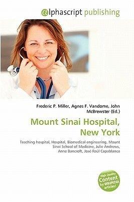 Mount Sinai Hospital, New York (Paperback): Frederic P. Miller, Agnes F. Vandome, John McBrewster