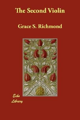 The Second Violin (Paperback): Grace S. Richmond