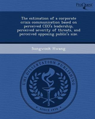 The Estimation of a Corporate Crisis Communication Based on Perceived CEO's Leadership (Paperback): Sungwook Hwang