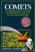 Comets - A Chronological History of Observation, Science, Myth and Folklore (Hardcover): Donald K. Yeomans