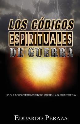 Los Codigos Espirituales de Guerra (Spanish, Paperback): Eduardo Peraza