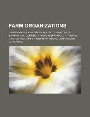 Farm Organizations (Paperback): United States Congress Currency