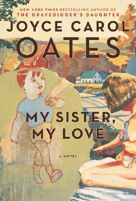 My Sister, My Love - The Intimate Story of Skyler Rampike (Electronic book text): Joyce Carol Oates