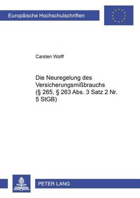 Die Neuregelung Des Versicherungsmissbrauchs ( 265, 263 ABS. 3 Satz 2 NR. 5 Stgb) (German, Paperback): Carsten Wolff