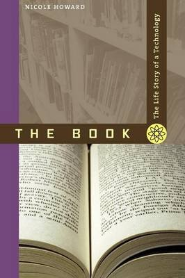 The Book - The Life Story of a Technology (Paperback): Nicole Howard